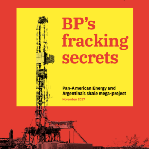 New research: BP's Argentina arm to frack 37 wells in 2017, including in a town that has banned fracking