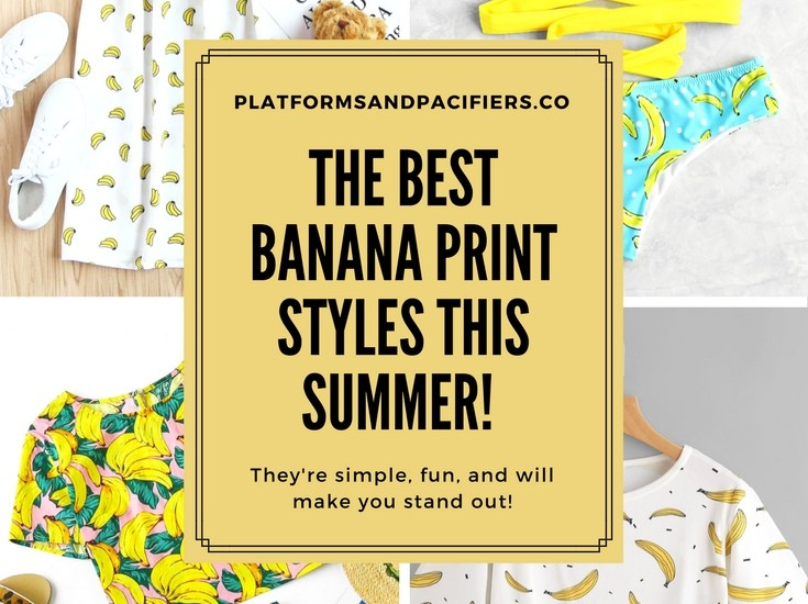 Banana Print – Outfit Look Book – 6.19