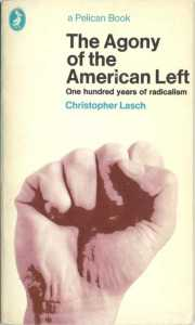 Caption: Front cover of the paperback edition of Christopher Lasch's The Agony of the American Left, originally published in 1969.