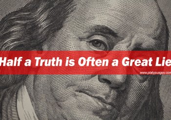 Half Truth is Often a Great Lie