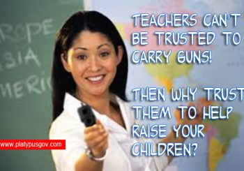 If teachers can't be trusted with a gun why do we trust them with our children?