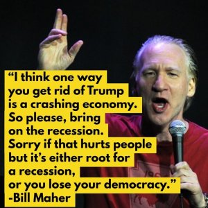 Bill Maher wants the economy to fail no matter who it hurts to get Trump