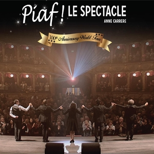 Piaf ! Le spectacle | Anne Carrere