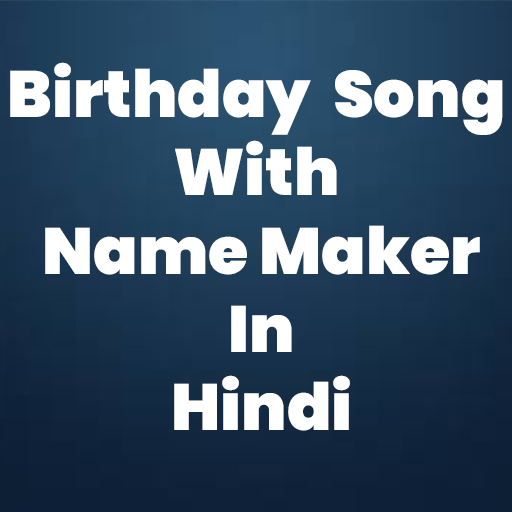 Birthday Song With Name Maker In Hindi Apps Bei Google Play
