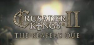 Crusader Kings II The Reaper's Due