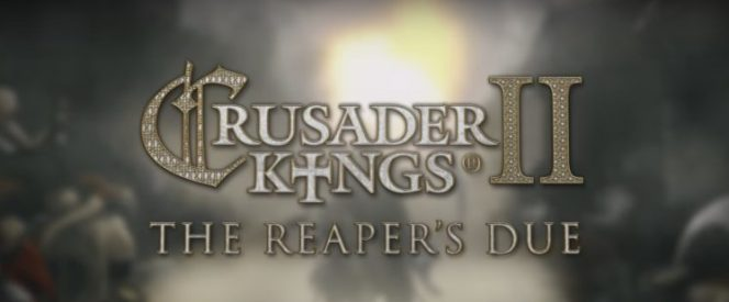 Crusader Kings II The Reaper's Due