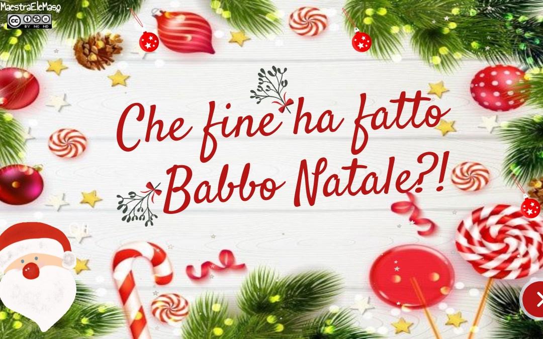 CHE FINE HA FATTO BABBO NATALE? Classe quinta