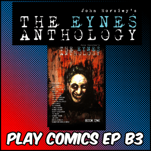 Bonus: The Eynes Anthology Book One with John Horsley