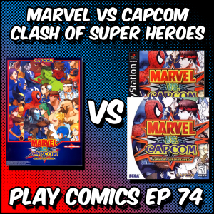Marvel vs Capcom Clash of Super Heroes with John Horsley (Spoiler Country)