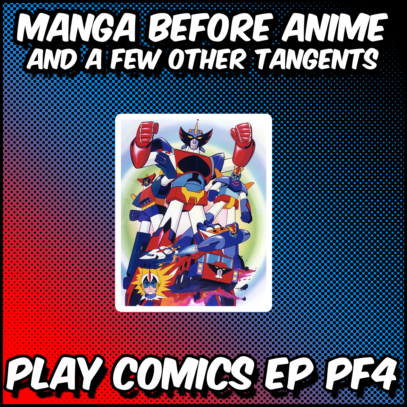 Why Manga Before Anime and Other Tangents with Justin Williams (SuperTangent)