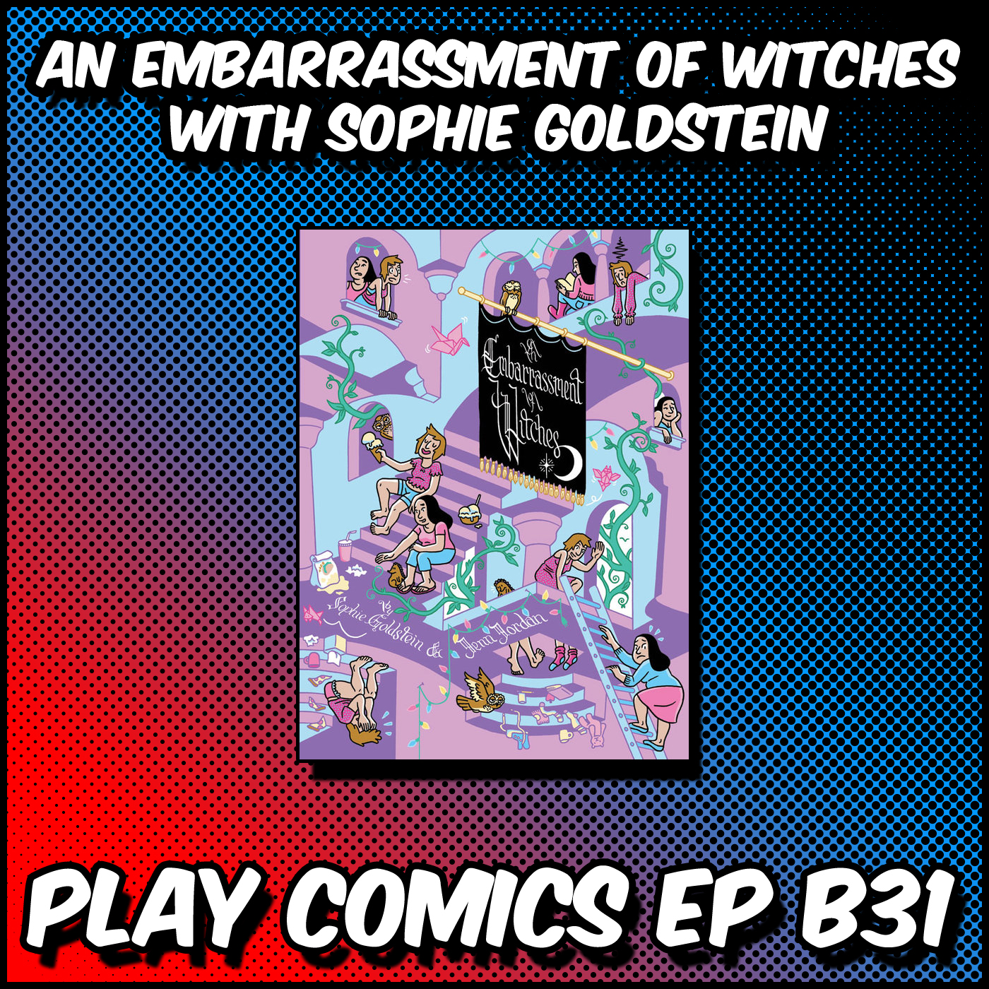 An Embarrassment of Witches with Sophie Goldstein