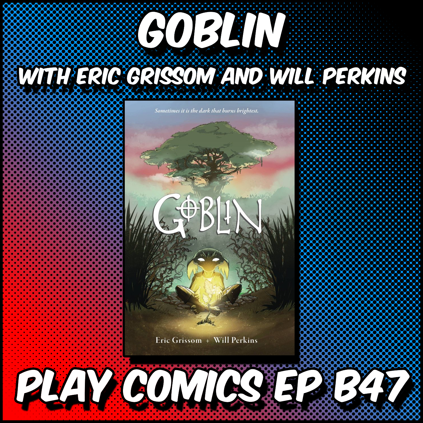 Goblin with Eric Grissom and Will Perkins