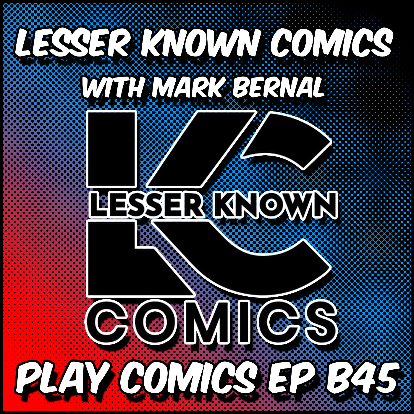 Lesser Known Comics with Mark Bernal