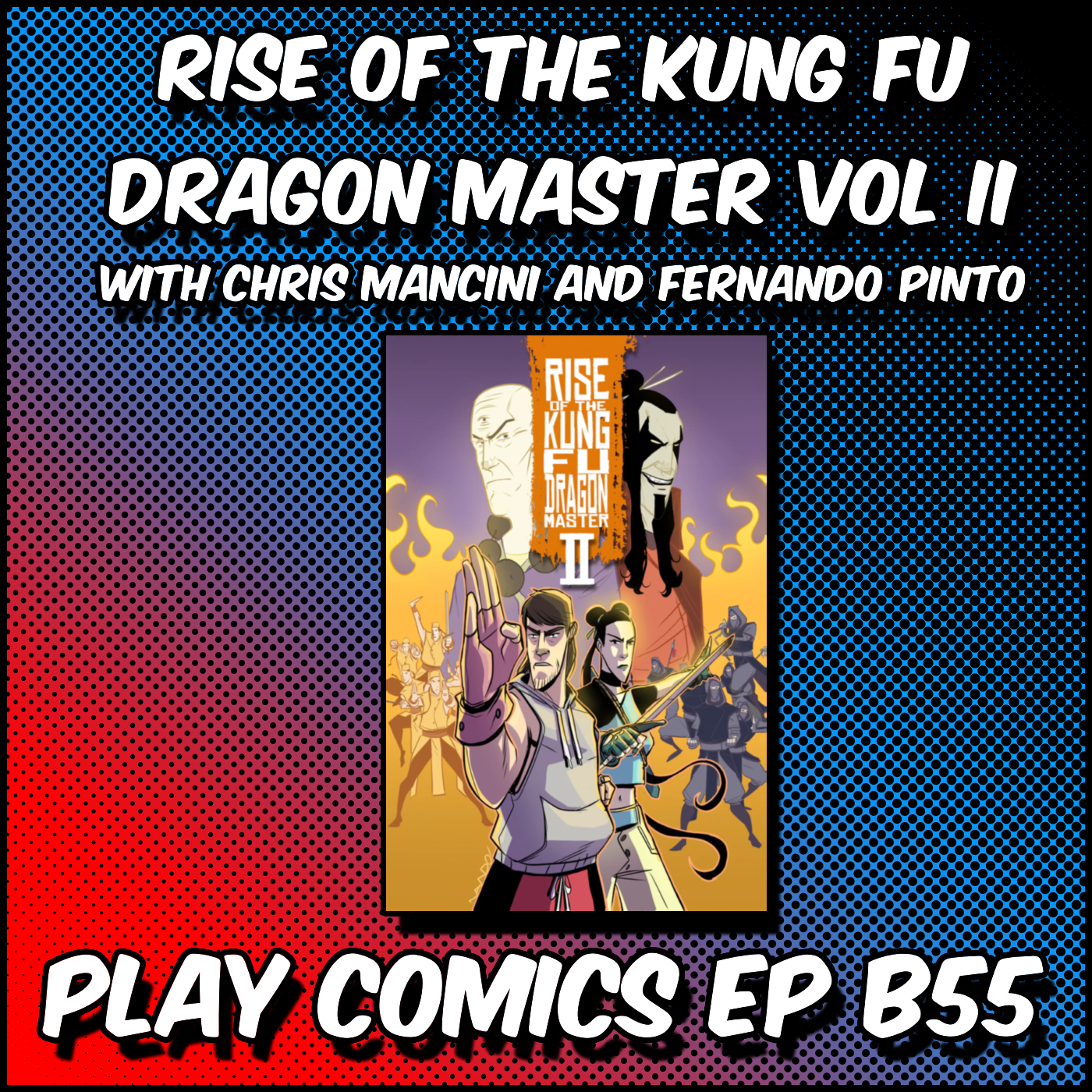 Rise of the Kung Fu Dragon Master Vol 2 with Chris Mancini and Fernando Pinto