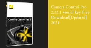 Camera Control Pro 2.33.1 +serial key Free Download[Updated] 2021