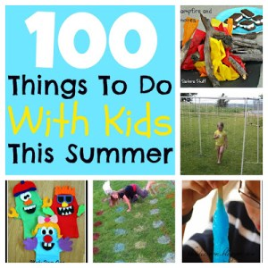 Activities and Ideas for Summer Fun