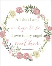 Ash and Crafts Free Mothers Day Printable Abraham Lincoln Quote