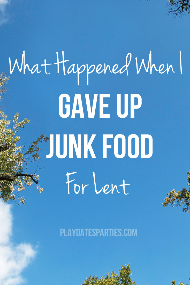What Happened When I Gave Up Junk Food For Lent