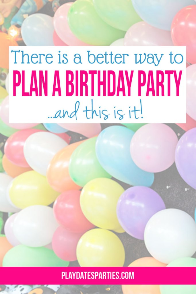 There Is a Better Way to Plan a Birthday Party (And This Is It!) from From Play Dates to Parties