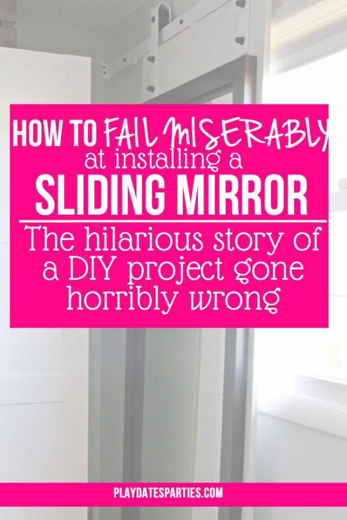 How to Fail Miserably At Installing a Sliding Mirror