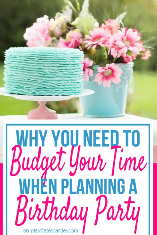 Why You Need to Budget Your Party Planning Time