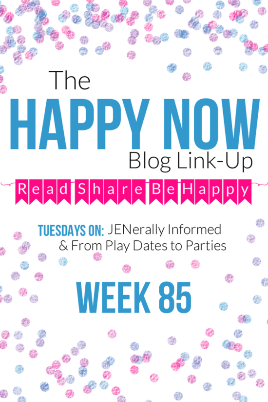 The Happy Now Blog Link Up #85
