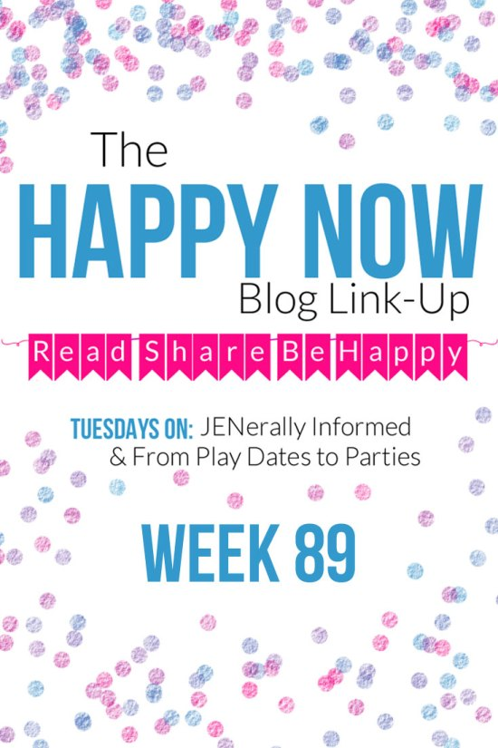The Happy Now Blog Link Up #89