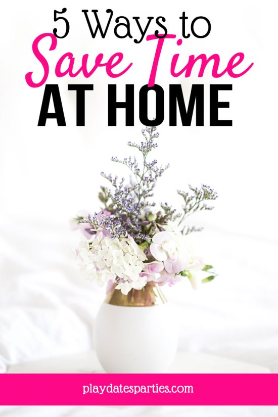 5 Ways to Save Time at Home (So You Can Do What You Really Want)