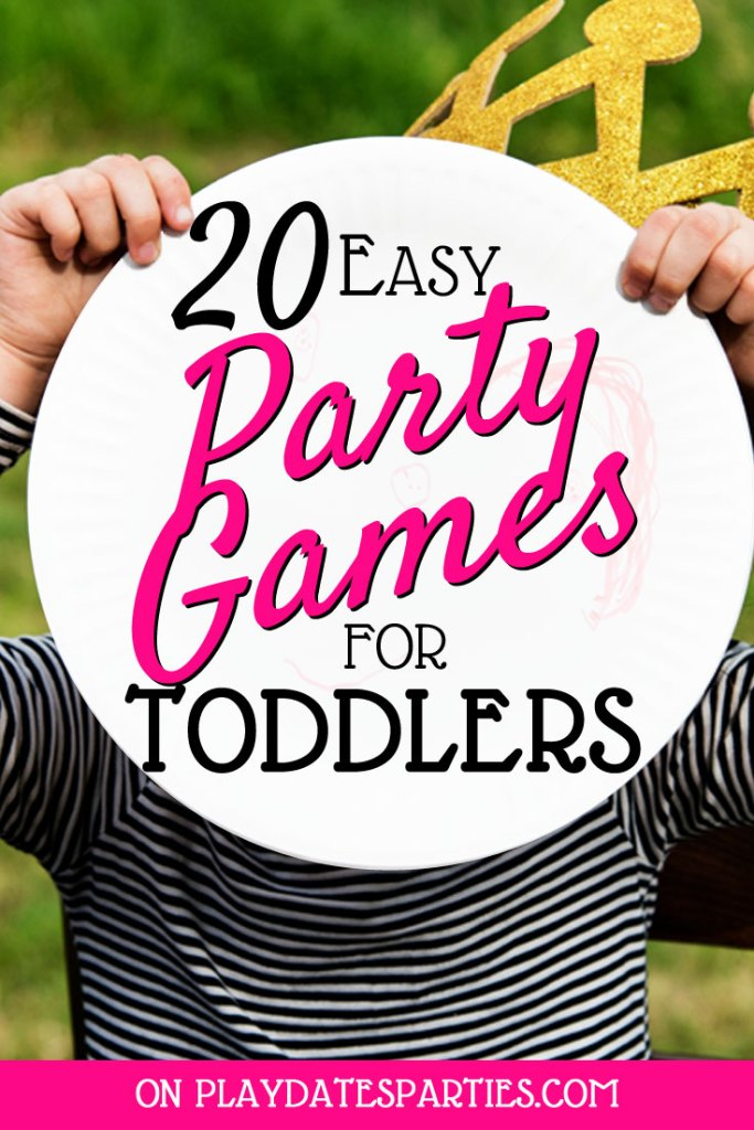 Picture of a Child Holding a Paper plate with the text: 20 Easy Party Games for Toddlers on playdatesparties.com
