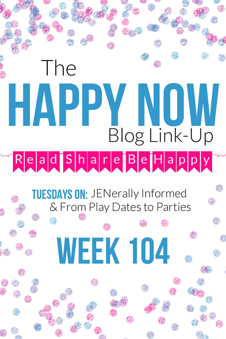 The Happy Now Blog Link-Up #104