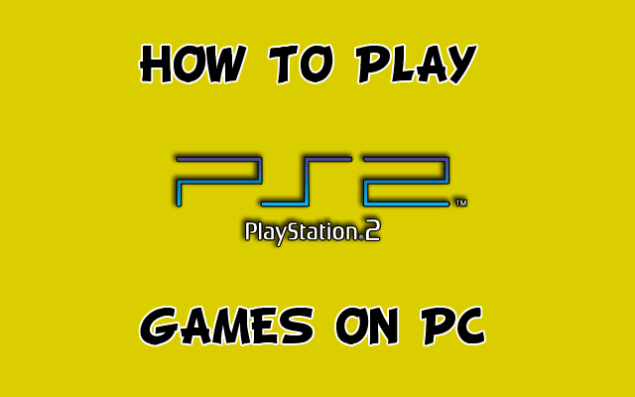 How To Play Sony PlayStation 2 Games on your PC