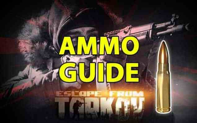Ammo Chart - Best Ammo To Use in Escape From Tarkov