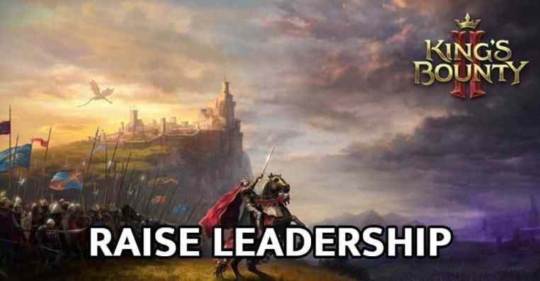 How to Raise Your Leadership in King's Bounty 2
