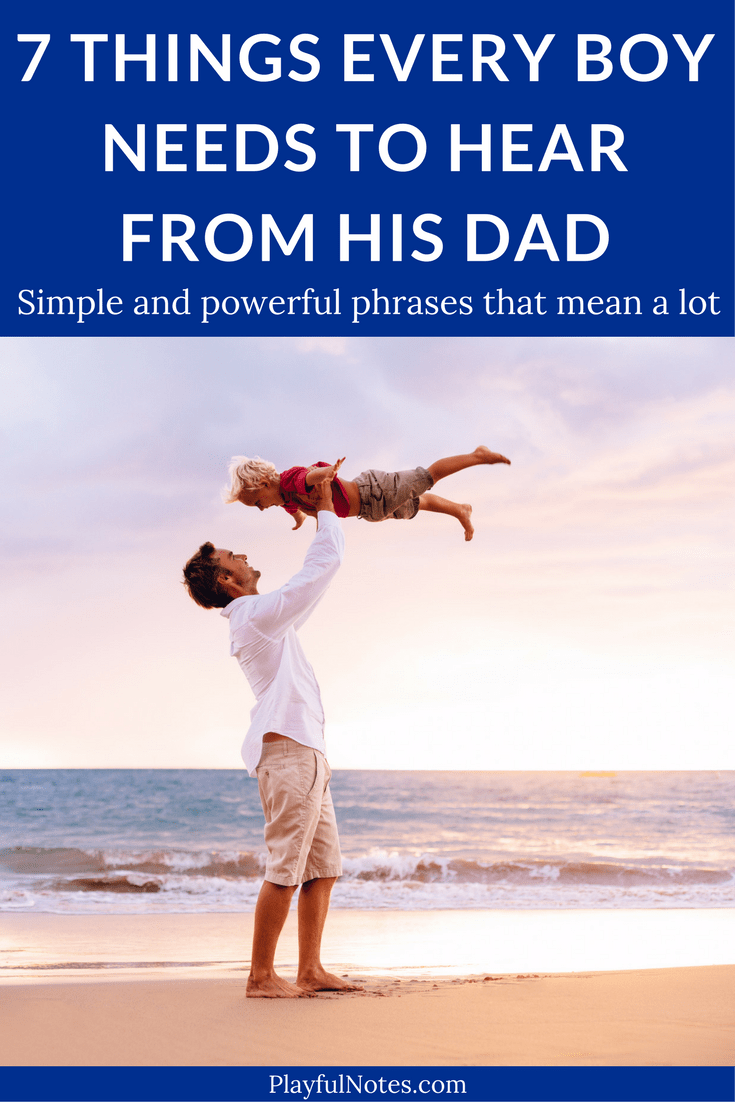 7 simple and powerful phrases that every son needs to hear from his dad. They can really make a difference! | Fatherhood tips | Being a dad | Fatherhood advice | Parenting tips for dads #ParentingTips