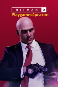 Hitman 2 Game For PC Highly Compressed Free Download Here 2021