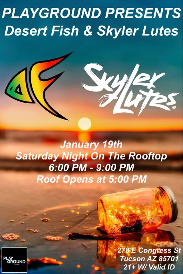 DESERT FISH AND SKLYER LUTES LIVE ON THE PLAYGROUND BAR AND LOUNGE ROOFTOP