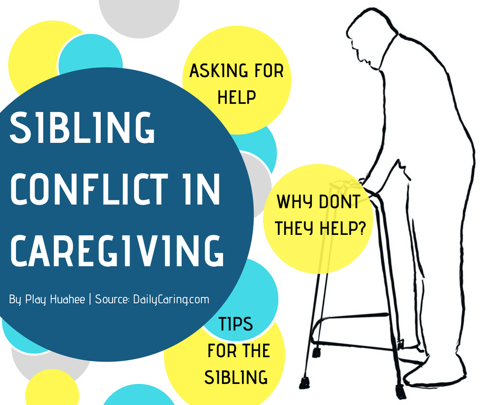 Sibling conflict in caregiving. Asking for help. why dont they help. Tips for the sibling