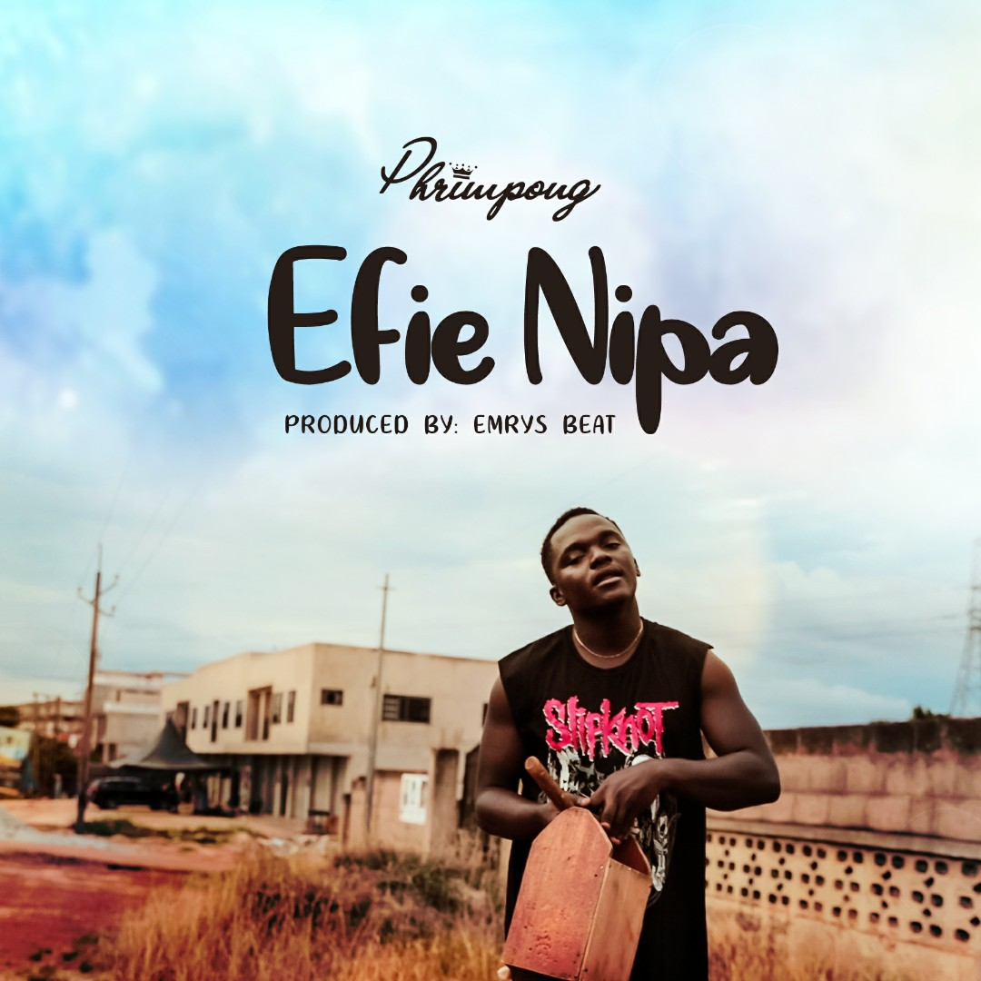 Phrimpong - Efie Nnipa