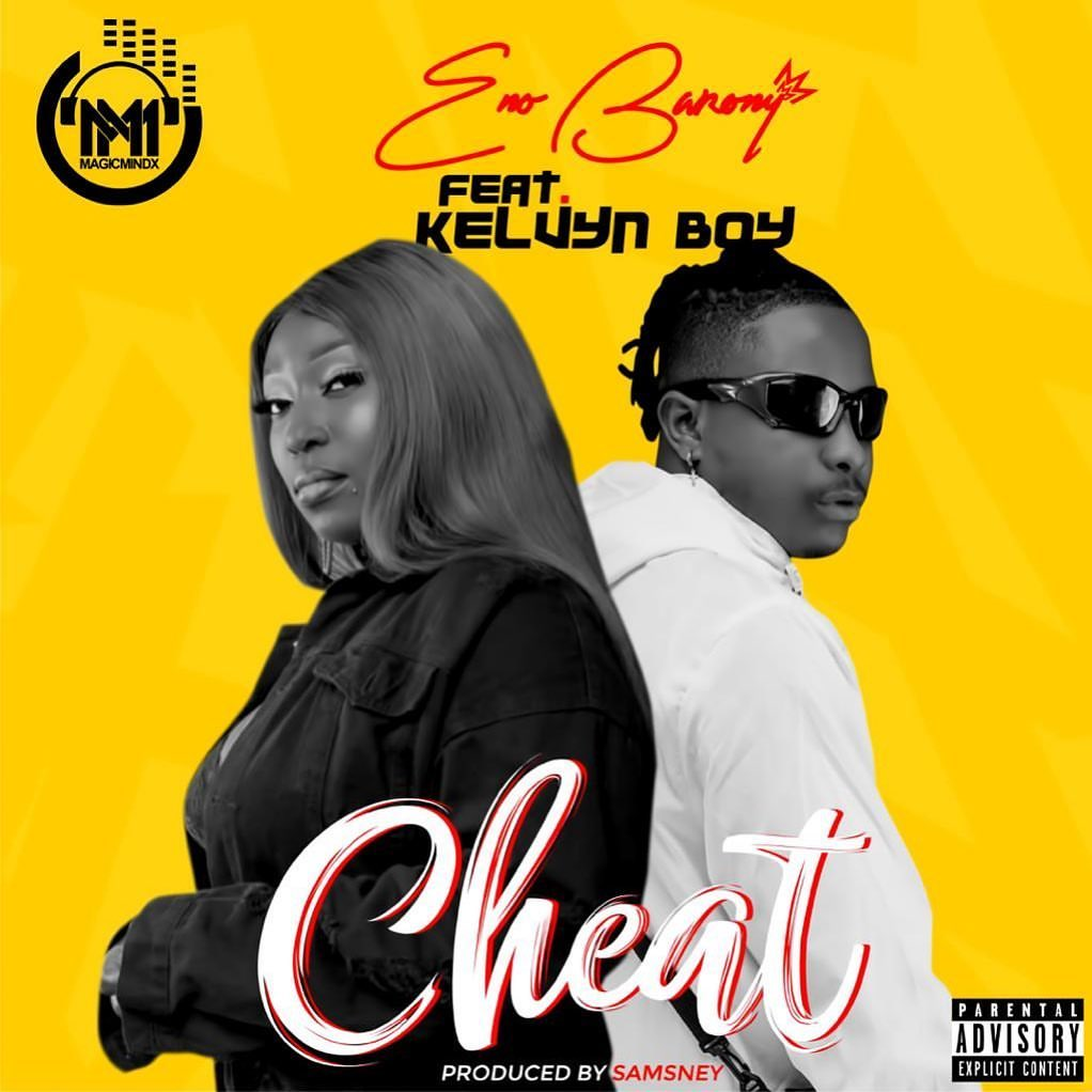 Eno Barony - Cheat (feat. Kelvyn Boy)
