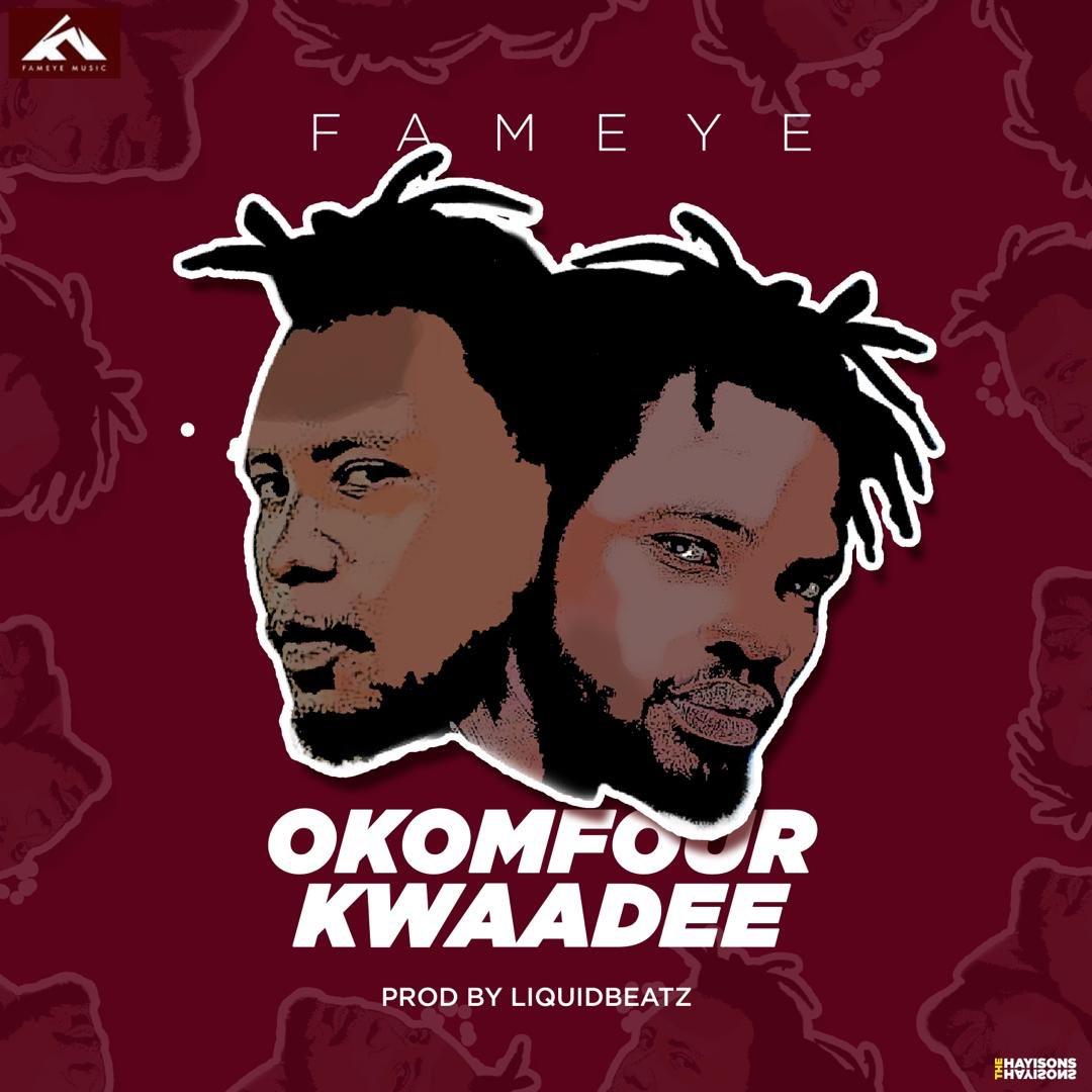 Fameye - Okomfour Kwadee