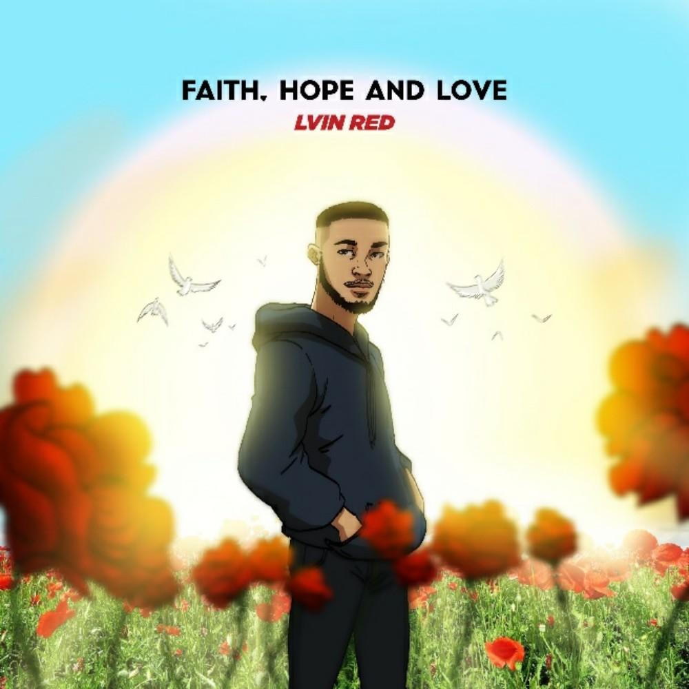 Lvin Red - Faith, Hope and Love