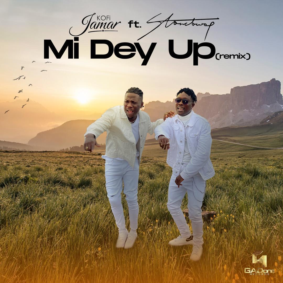 Kofi Jamar - Mi Dey Up Remix (feat. Stonebwoy)