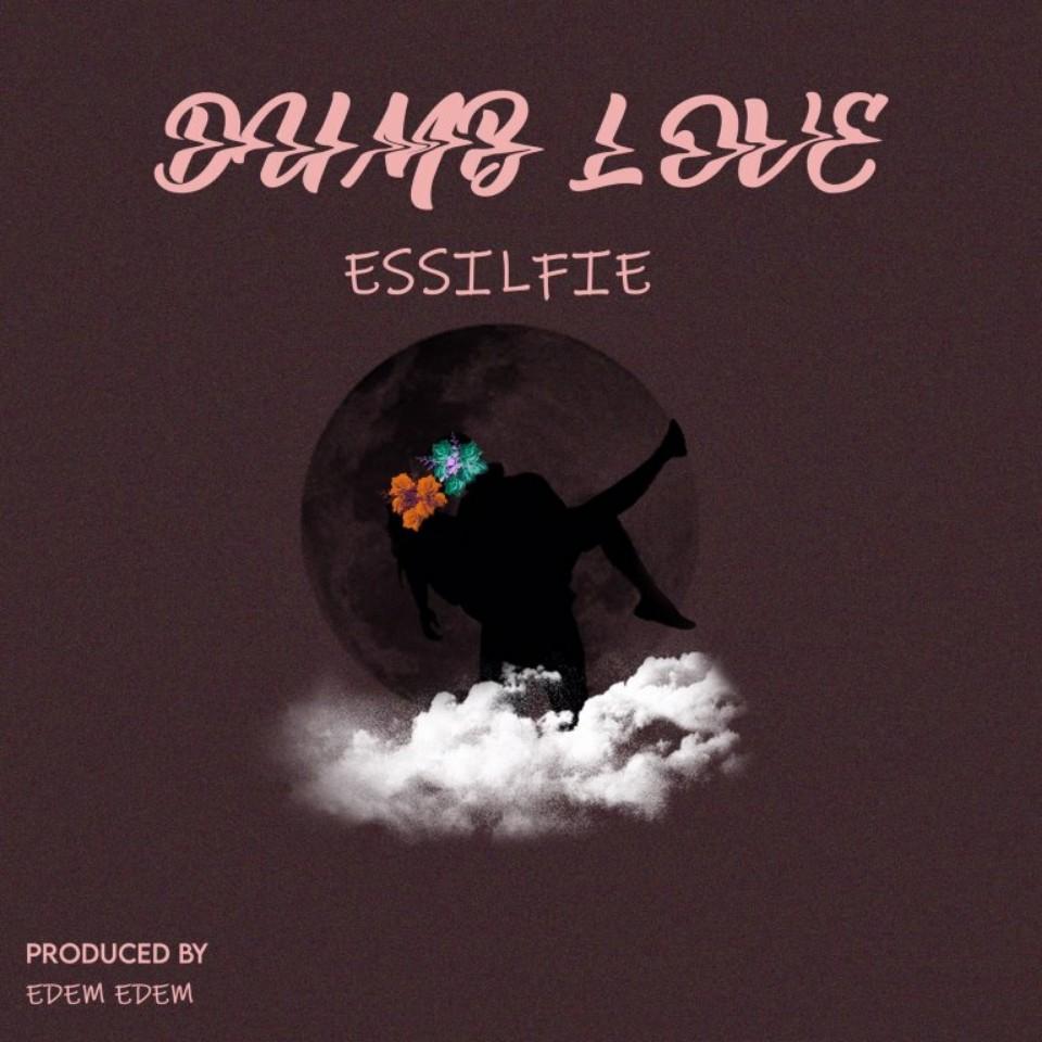 Essilfie - Dumb Love