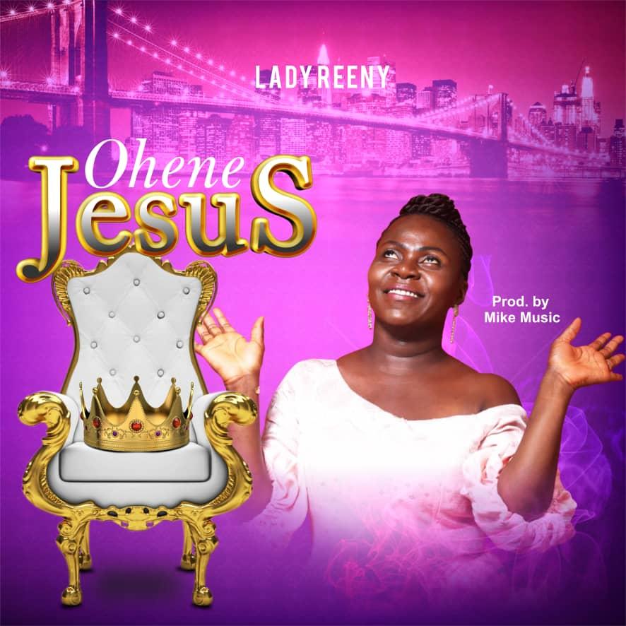 Lady Reeny - Ohene Jesus