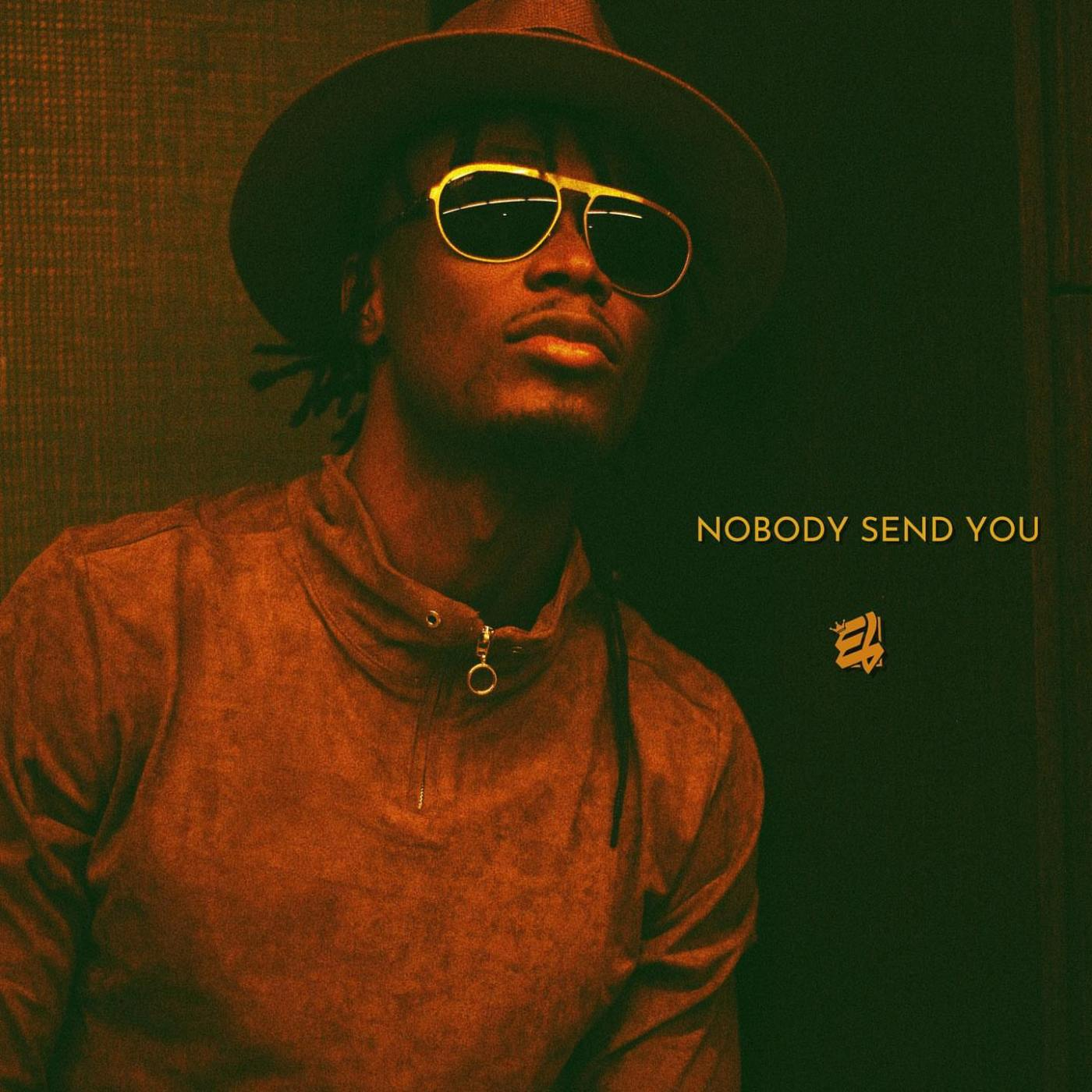 E.L - Nobody Send You