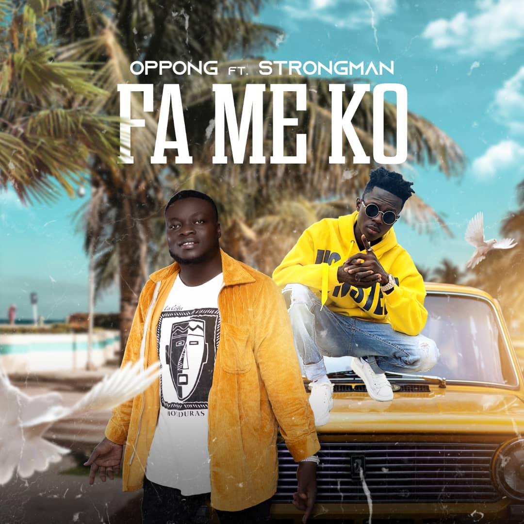 Oppong - Fa Me Ko (feat. Strongman)