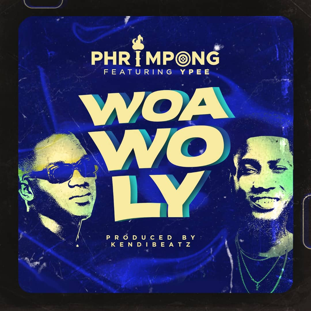 Phrimpong - Woa Wo Ly (feat. Ypee)