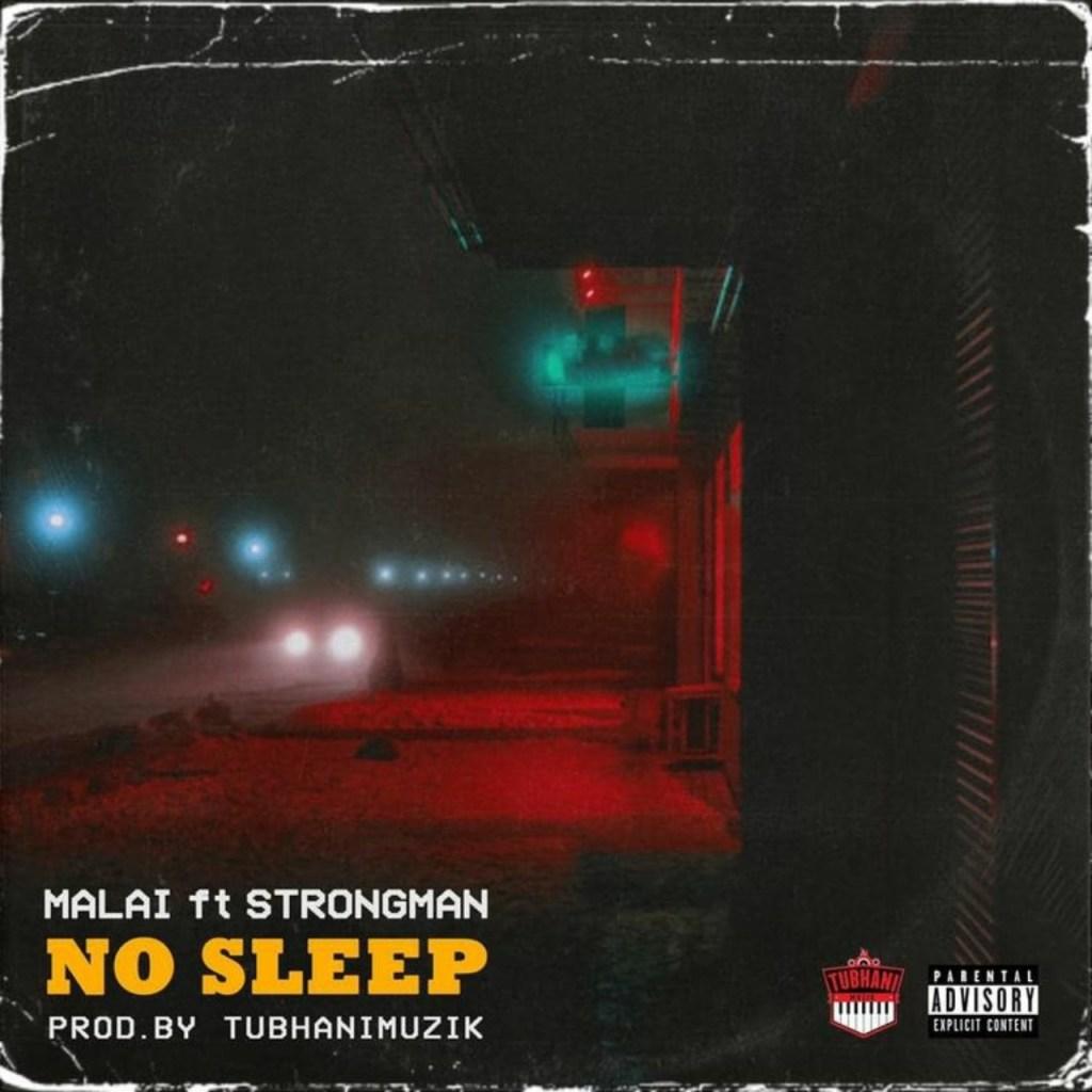 Malai - No Sleep (feat. Strongman)