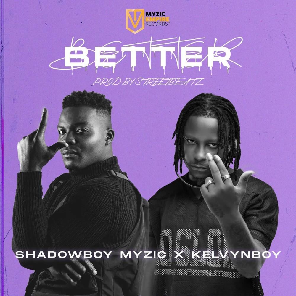 Shadowboy Myzic - Better