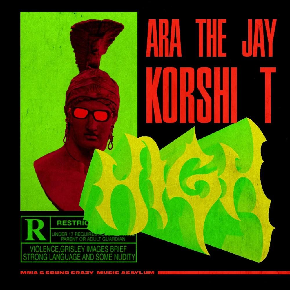 Korshi T & AraTheJay - High